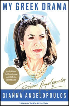 My Greek Drama: Life, Love, and One Woman's Olympic Effort to Bring Glory to Her Country, Gianna Angelopoulos