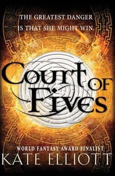 Court of Fives, Kate Elliott