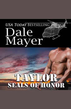 SEALs of Honor: Taylor: Book 22: SEALs of Honor, Dale Mayer