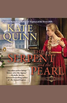 The Serpent and the Pearl, Kate Quinn