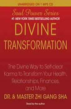 Divine Transformation: The Divine Way to Self-clear Karma to Transform Your Health, Relationships, Finances, and More, Zhi Gang Sha
