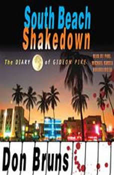 South Beach Shakedown: The Diary of Gideon Pike, Don Bruns