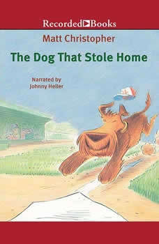 The Dog That Stole Home, Matt Christopher
