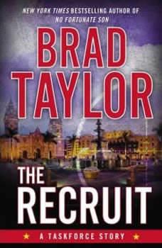 The Recruit: A Taskforce Story A Taskforce Story, Brad Taylor