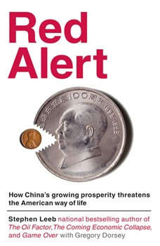 Red Alert: How China's Growing Prosperity Threatens the American Way of Life, Stephen Leeb