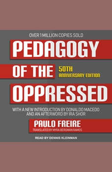 Pedagogy of the Oppressed: 50th Anniversary Edition, Paulo Freire