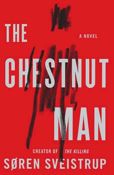 The Chestnut Man: A Novel, Soren Sveistrup