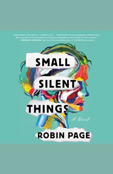 Small Silent Things: A Novel, Robin Page