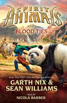 Spirit Animals #3: Blood Ties, Garth Nix and Sean Williams