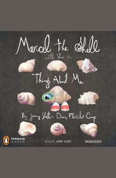 Marcel the Shell with Shoes On: Things About Me, Jenny Slate