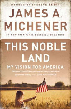 This Noble Land: My Vision For America, James A. Michener