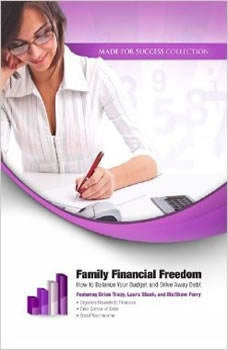Family Financial Freedom: How to Balance Your Budget and Drive Away Debt, Made for Success
