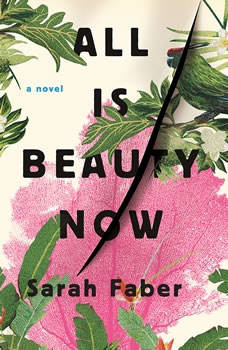 All Is Beauty Now, Sarah Faber