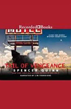 A Tail of Vengeance: A Chet and Bernie Mystery eShort Story, Spencer Quinn
