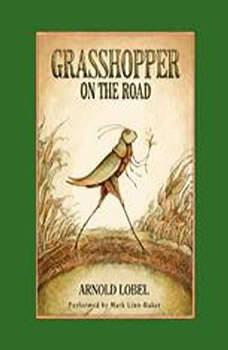 Grasshopper on the Road, Arnold Lobel