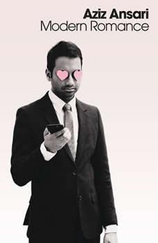 Modern Romance: An Investigation An Investigation, Aziz Ansari