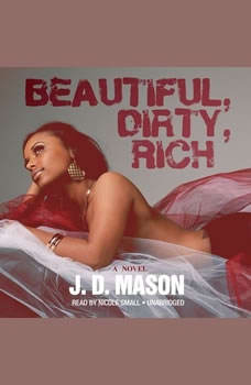 Beautiful, Dirty, Rich, J. D. Mason