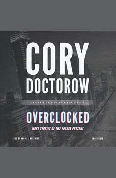 Overclocked: More Stories of the Future Present, Cory Doctorow