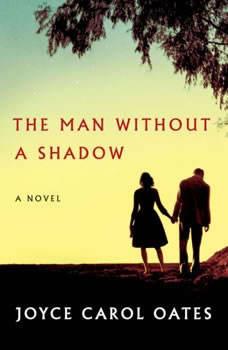 The Man Without a Shadow, Joyce Carol Oates