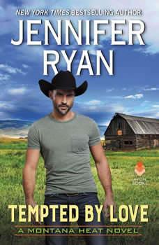 Tempted by Love: A Montana Heat Novel, Jennifer Ryan
