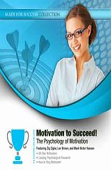 Motivation to Succeed!: The Psychology of Motivation The Psychology of Motivation, Made for Success