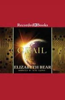 Grail, Elizabeth Bear