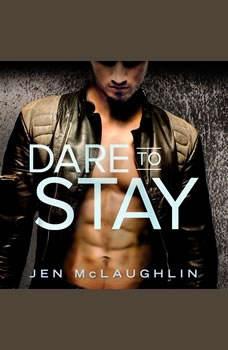Dare to Stay, Jen McLaughlin