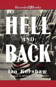To Hell and Back: Europe 1914-1949 Europe 1914-1949, Ian Kershaw