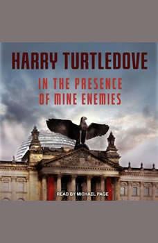 In the Presence of Mine Enemies, Harry Turtledove