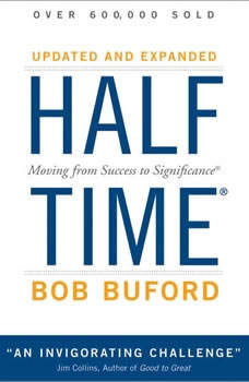 Halftime: Moving from Success to Significance, Bob P. Buford