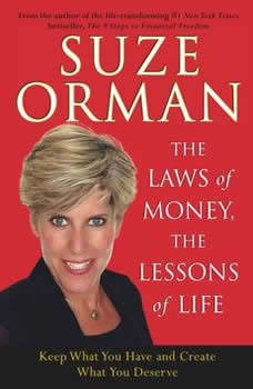 The Laws of Money, The Lessons of Life: 5 Timeless Secrets to Get Out and Stay Out of Financial Trouble, Suze Orman