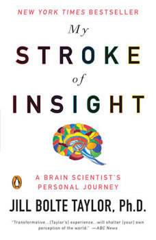 My Stroke of Insight, Jill Bolte Taylor