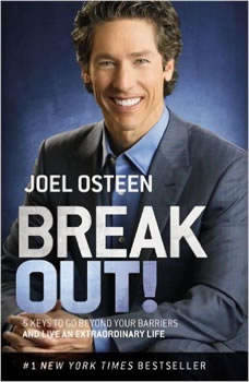 Break Out!: 5 Keys to Go Beyond Your Barriers and Live an Extraordinary Life, Joel Osteen