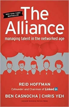 The Alliance: Managing Talent in the Networked Age, Reid Hoffman; Ben Casnocha; Chris Yeh