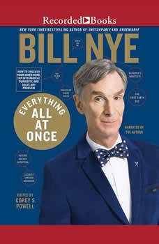 Everything All at Once: How to Unleash Your Inner Nerd, Tap into Radical Curiosity and Solve Any Problem, Bill Nye