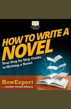 How To Write A Novel: Your Step by Step Guide To Installing a Home Surveillance System, HowExpert