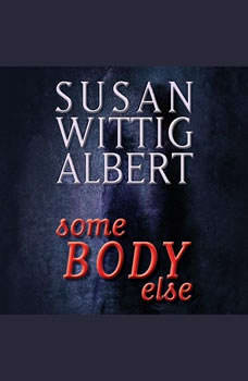 SomeBODY Else, Susan Wittig Albert