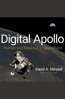 Digital Apollo: Human and Machine in Spaceflight, David A. Mindell