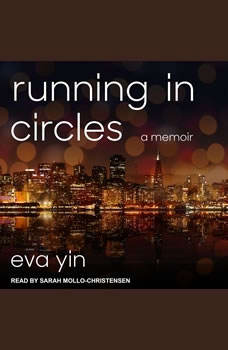 Running in Circles: A Memoir, Eva Yin