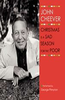 Christmas Is a Sad Season for the Poor, John Cheever