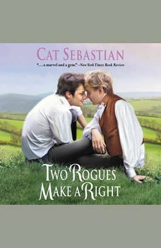 Two Rogues Make a Right: Seducing the Sedgwicks, Cat Sebastian