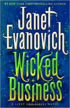 Wicked Business: A Lizzy and Diesel Novel A Lizzy and Diesel Novel, Janet Evanovich