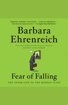 Fear of Falling: The Inner Life of the Middle Class, Barbara Ehrenreich