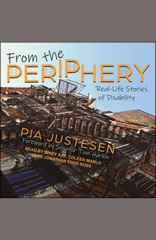 From the Periphery: Real-Life Stories of Disability, Pia Justesen