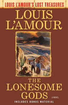 The Lonesome Gods, Louis L'Amour