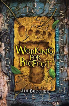 Working for Bigfoot, Jim Butcher