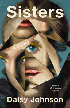 Sisters: A Novel, Daisy Johnson