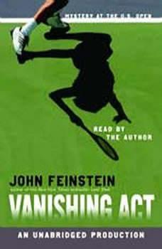 Vanishing Act: Mystery at the U.S. Open, John Feinstein