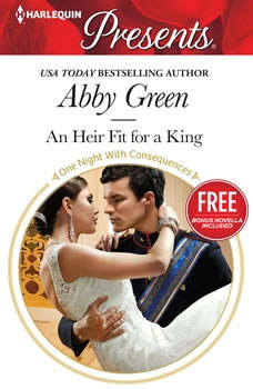 An Heir Fit for a King: w/ Bonus Novella: Christmas at the Castello, Abby Green