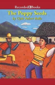 The Poppy Seeds, Clyde Robert Bulla